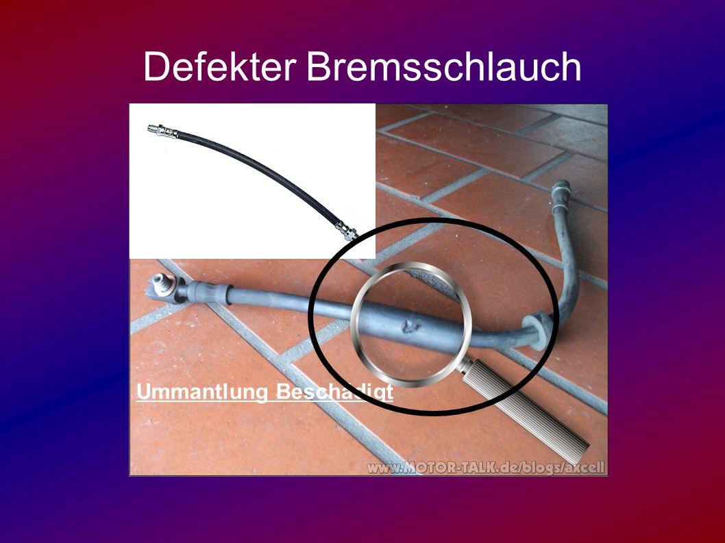 Defekter Bremsschlauch