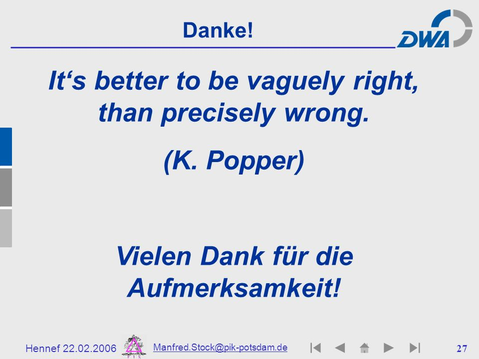 It's better to be vaguely right, than precisely wrong. (K. Popper)
