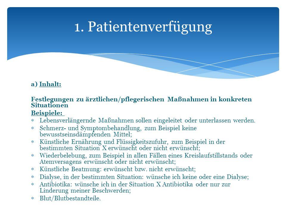 1. Patientenverfügung a) Inhalt: