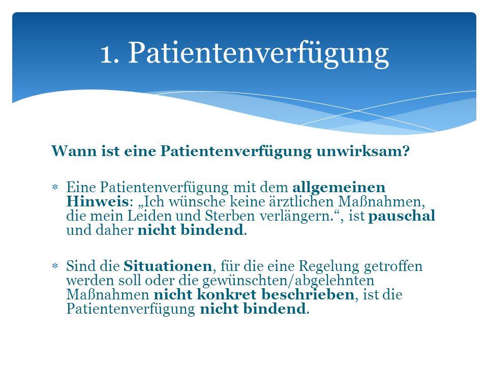 1. Patientenverfügung Wann ist eine Patientenverfügung unwirksam