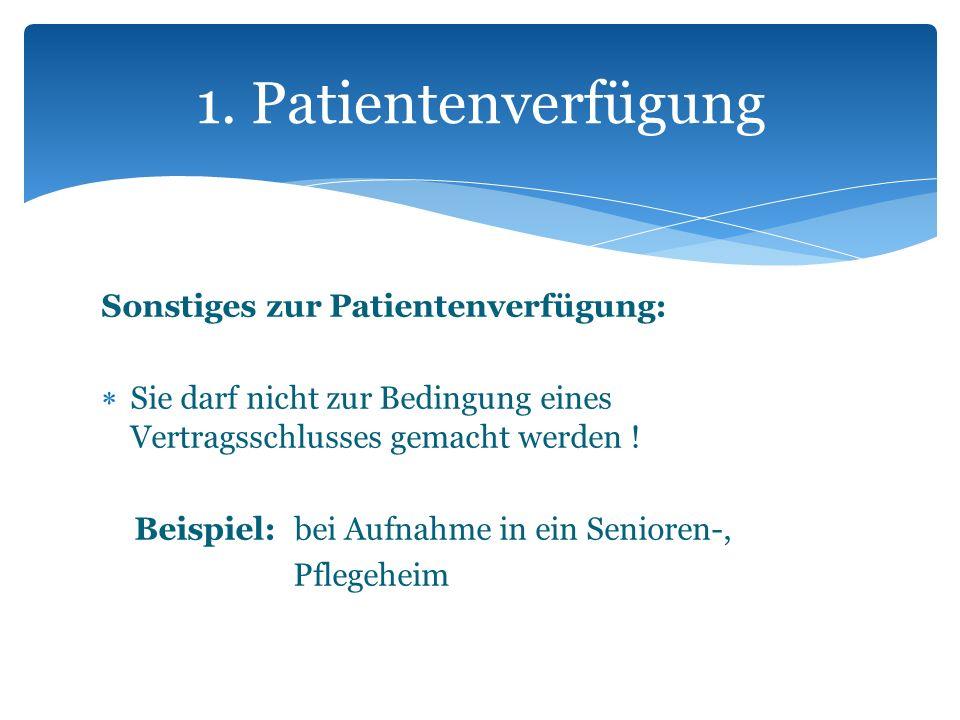 1. Patientenverfügung Sonstiges zur Patientenverfügung: