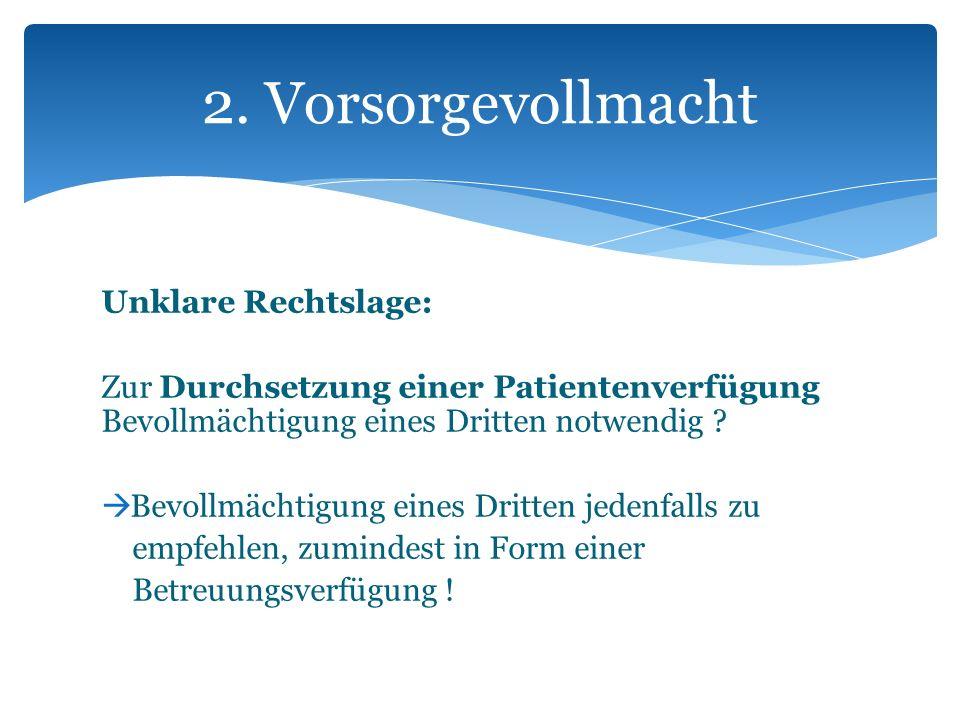 2. Vorsorgevollmacht Unklare Rechtslage: