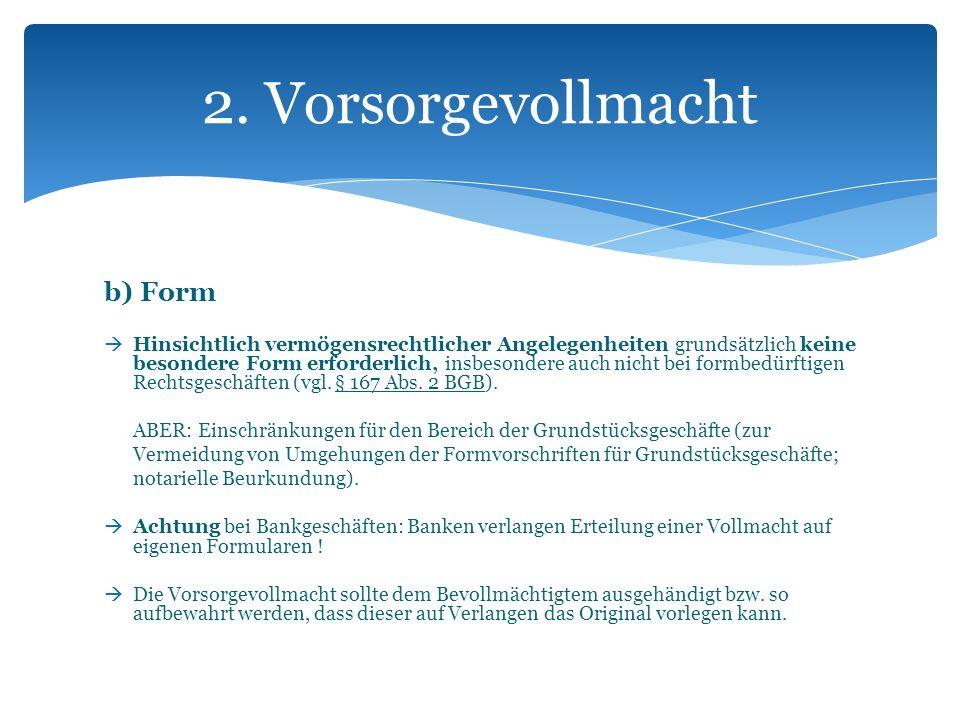 2. Vorsorgevollmacht b) Form