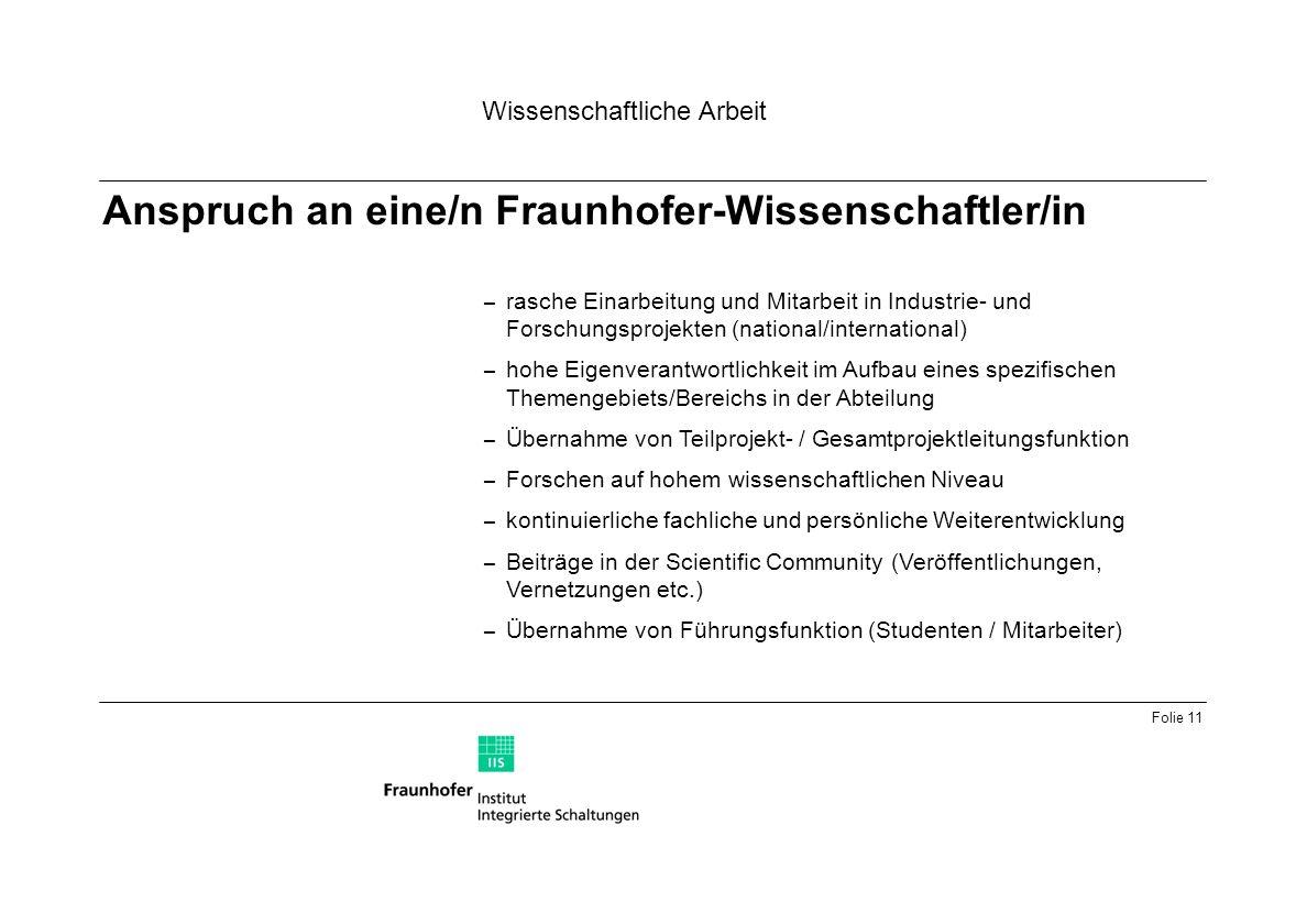 Anspruch an eine/n Fraunhofer-Wissenschaftler/in
