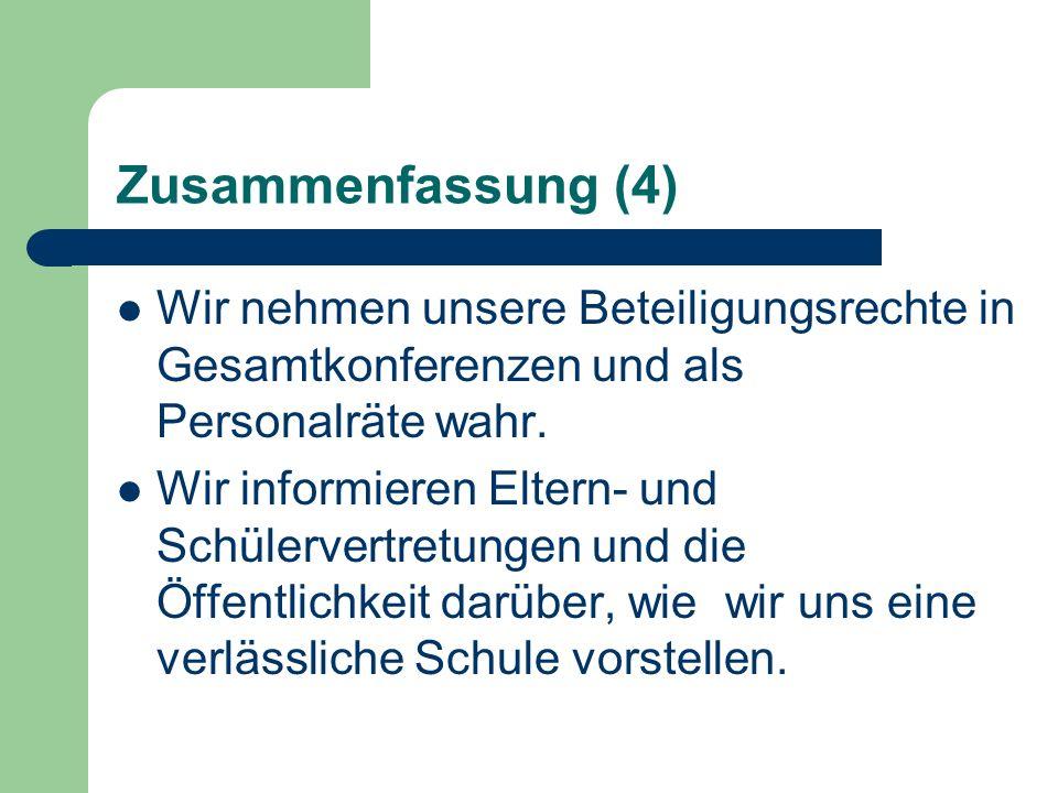 Zusammenfassung (4)Wir nehmen unsere Beteiligungsrechte in Gesamtkonferenzen und als Personalräte wahr.