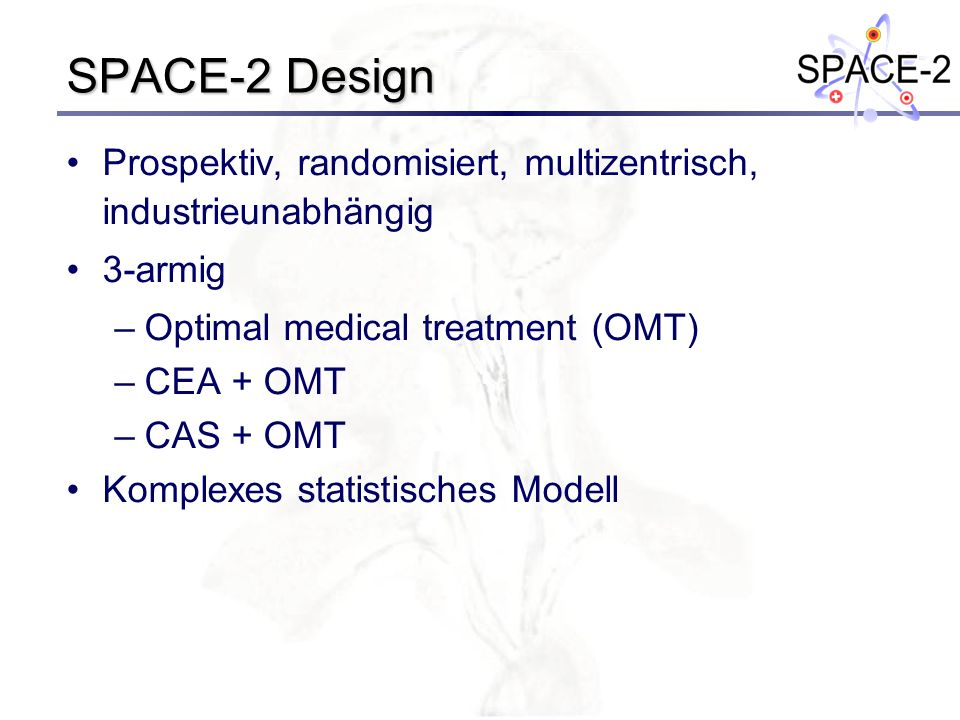 SPACE-2 Design Prospektiv, randomisiert, multizentrisch, industrieunabhängig. 3-armig. Optimal medical treatment (OMT)