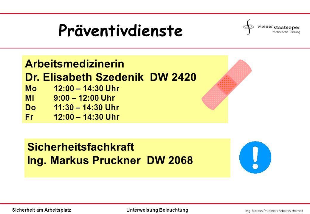 Präventivdienste Arbeitsmedizinerin Dr. Elisabeth Szedenik DW 2420