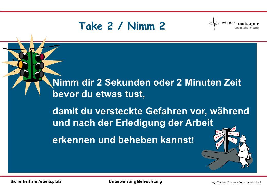 Take 2 / Nimm 2 Nimm dir 2 Sekunden oder 2 Minuten Zeit bevor du etwas tust,