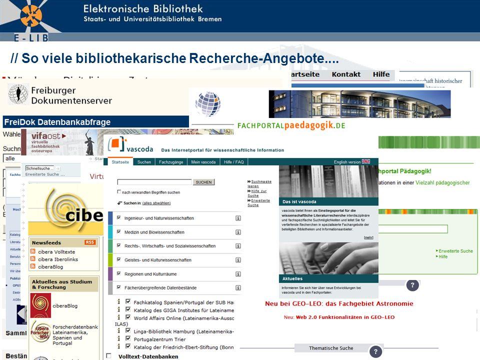 // So viele bibliothekarische Recherche-Angebote....
