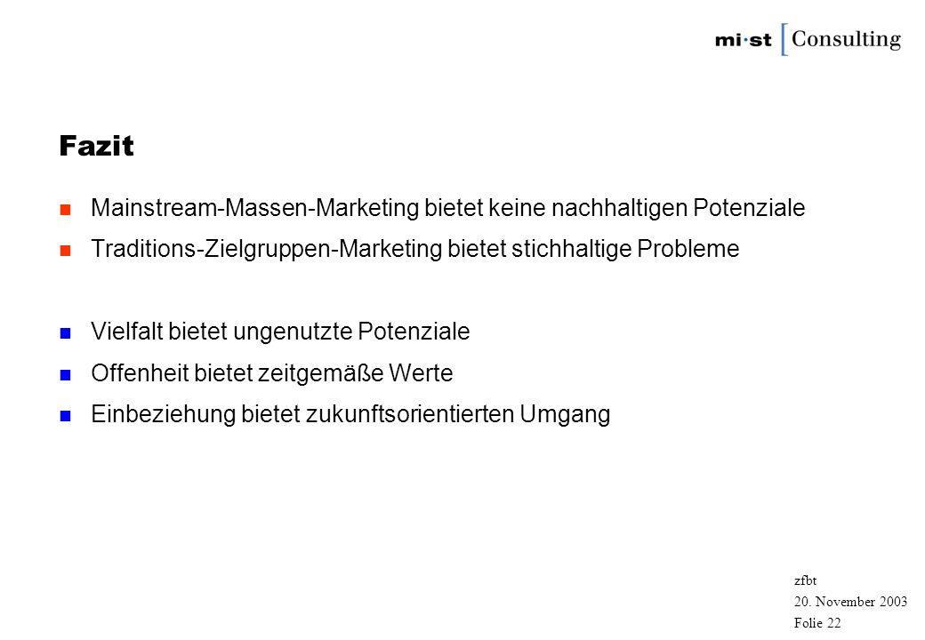 Fazit Mainstream-Massen-Marketing bietet keine nachhaltigen Potenziale