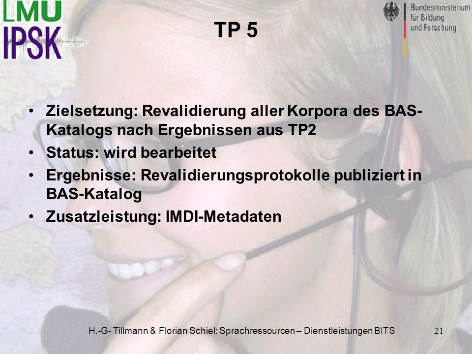 TP 5 Zielsetzung: Revalidierung aller Korpora des BAS-Katalogs nach Ergebnissen aus TP2. Status: wird bearbeitet.