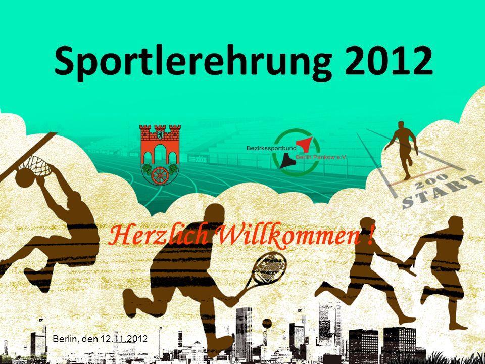 Sportlerehrung 2012 Herzlich Willkommen ! Berlin, den 12.11.2012