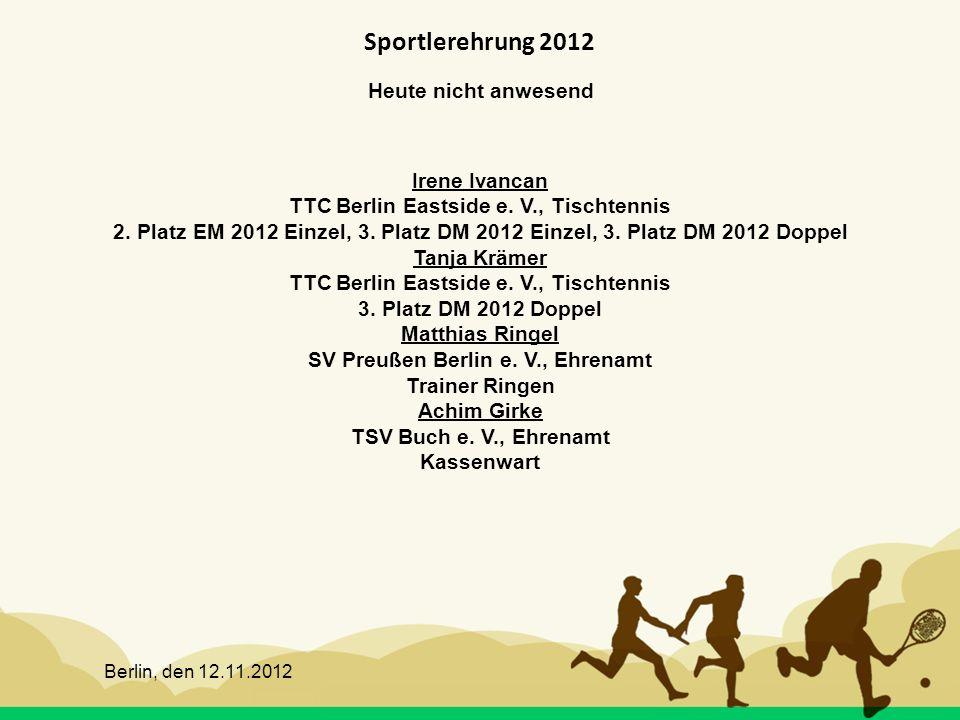 Sportlerehrung 2012 Heute nicht anwesend Irene Ivancan