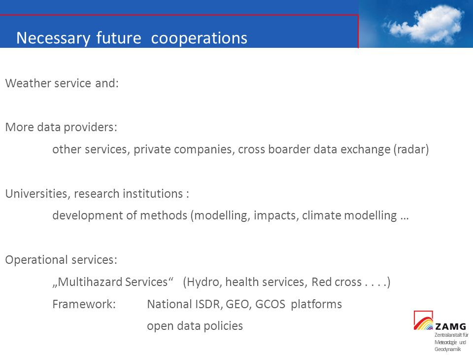 Necessary future cooperations