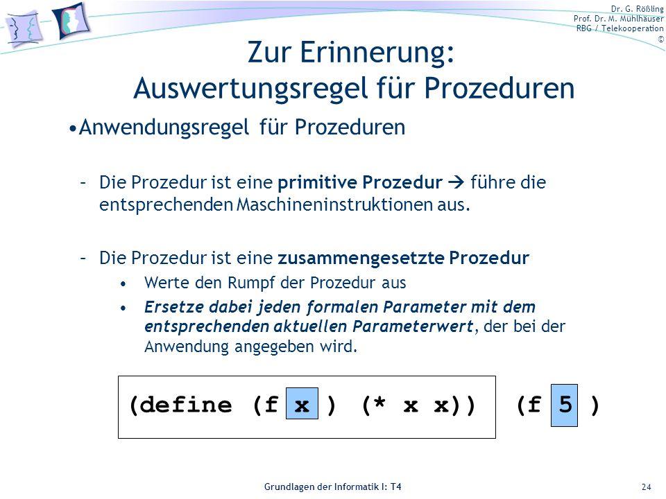 Zur Erinnerung: Auswertungsregel für Prozeduren