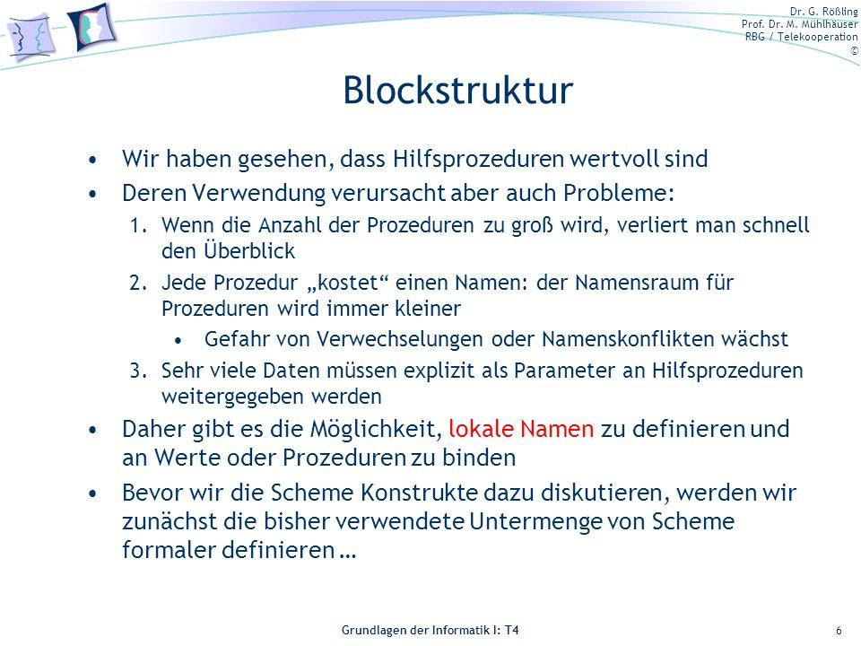 Blockstruktur Wir haben gesehen, dass Hilfsprozeduren wertvoll sind
