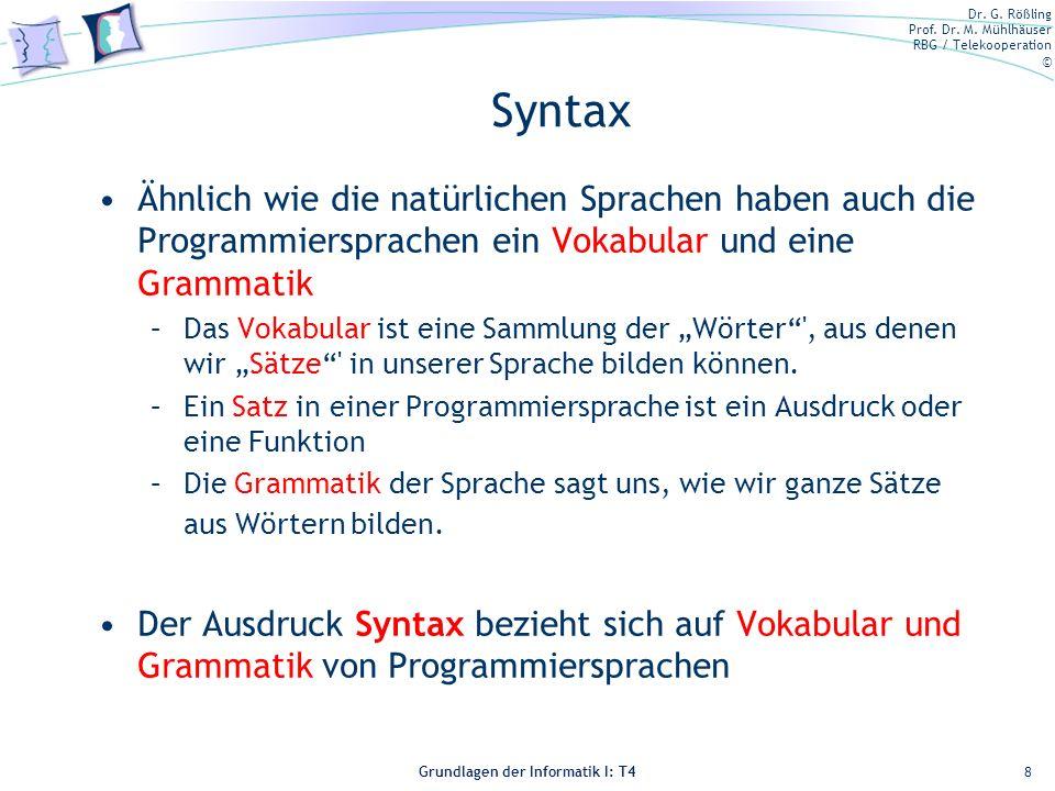 SKT 04 Syntax. Ähnlich wie die natürlichen Sprachen haben auch die Programmiersprachen ein Vokabular und eine Grammatik.