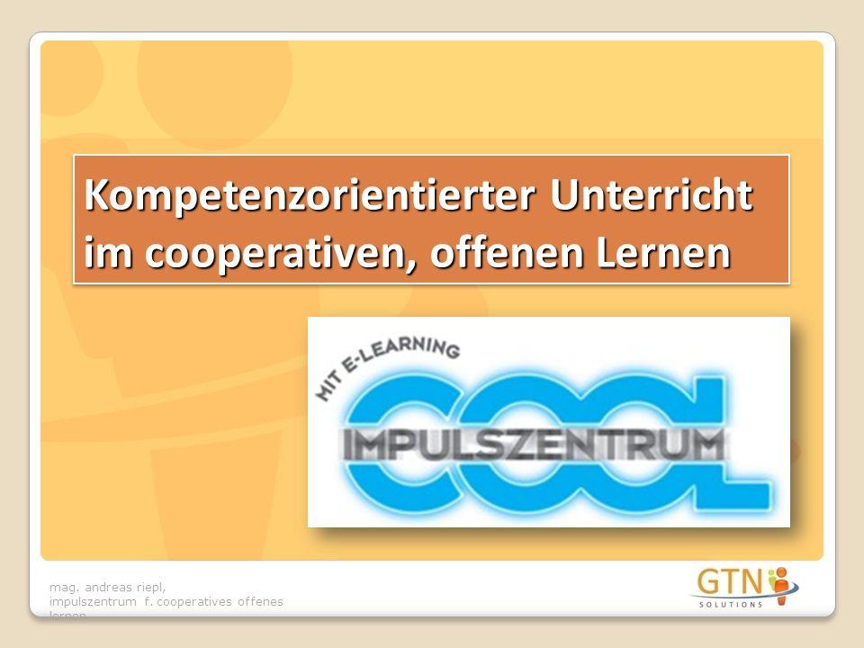 Kompetenzorientierter Unterricht im cooperativen, offenen Lernen