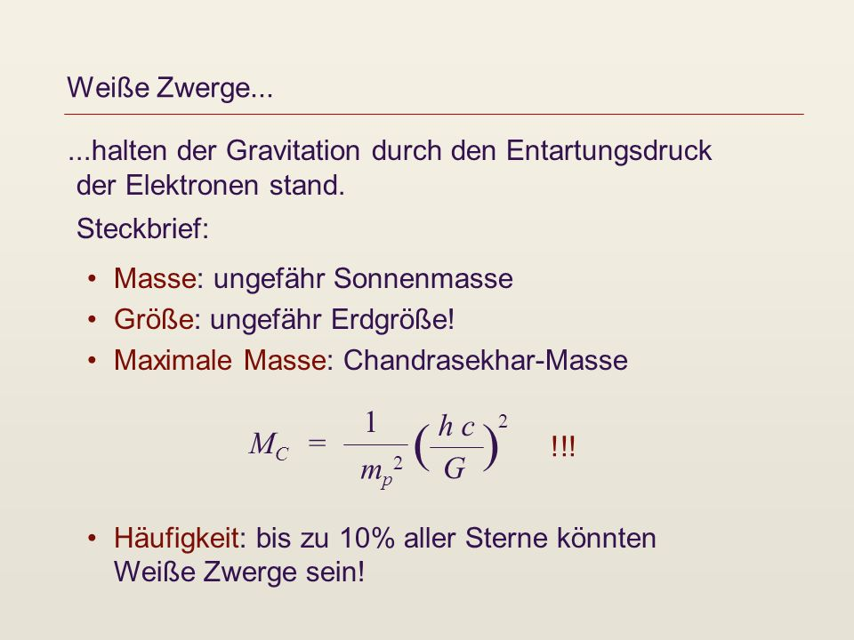 ( ) 1 h c 2 MC = mp2 G Weiße Zwerge...