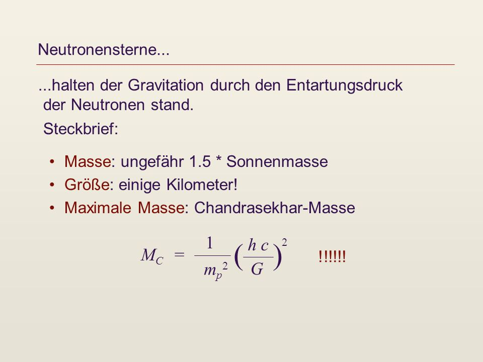 ( ) 1 h c 2 MC = mp2 G Neutronensterne...