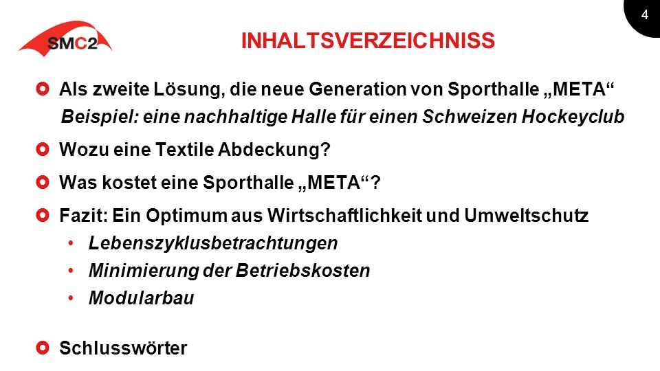 """INHALTSVERZEICHNISS Als zweite Lösung, die neue Generation von Sporthalle """"META Beispiel: eine nachhaltige Halle für einen Schweizen Hockeyclub."""