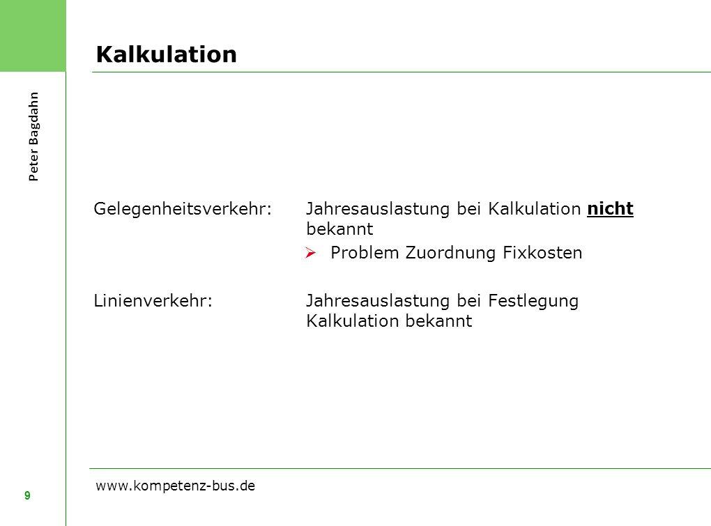 Kalkulation Gelegenheitsverkehr: Jahresauslastung bei Kalkulation nicht bekannt. Problem Zuordnung Fixkosten.
