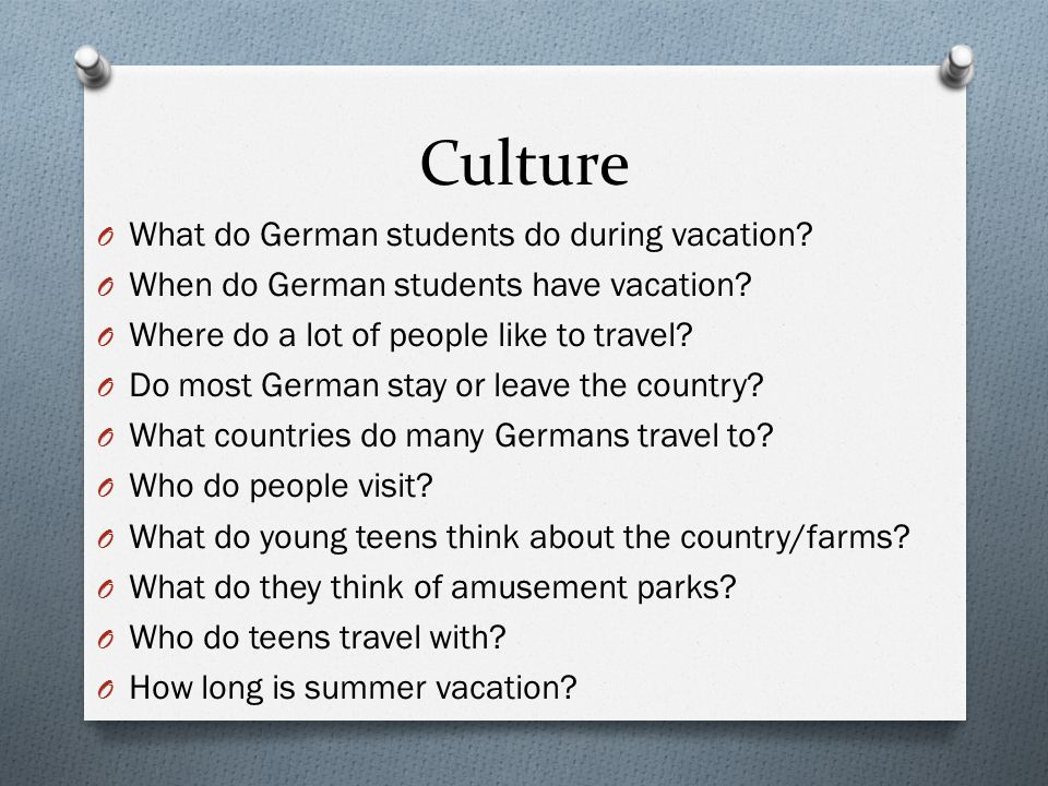 Culture What do German students do during vacation