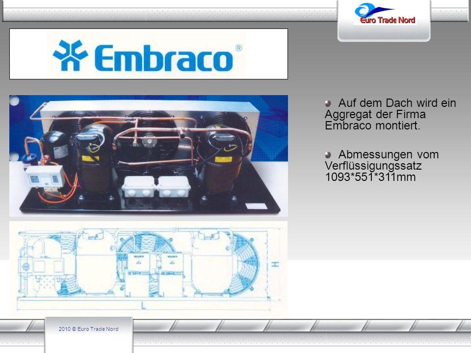Auf dem Dach wird ein Aggregat der Firma Embraco montiert.