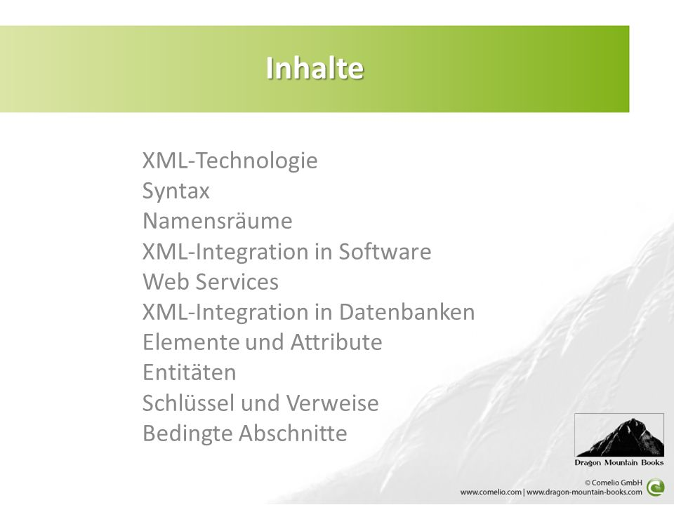 Inhalte XML-Technologie Syntax Namensräume XML-Integration in Software