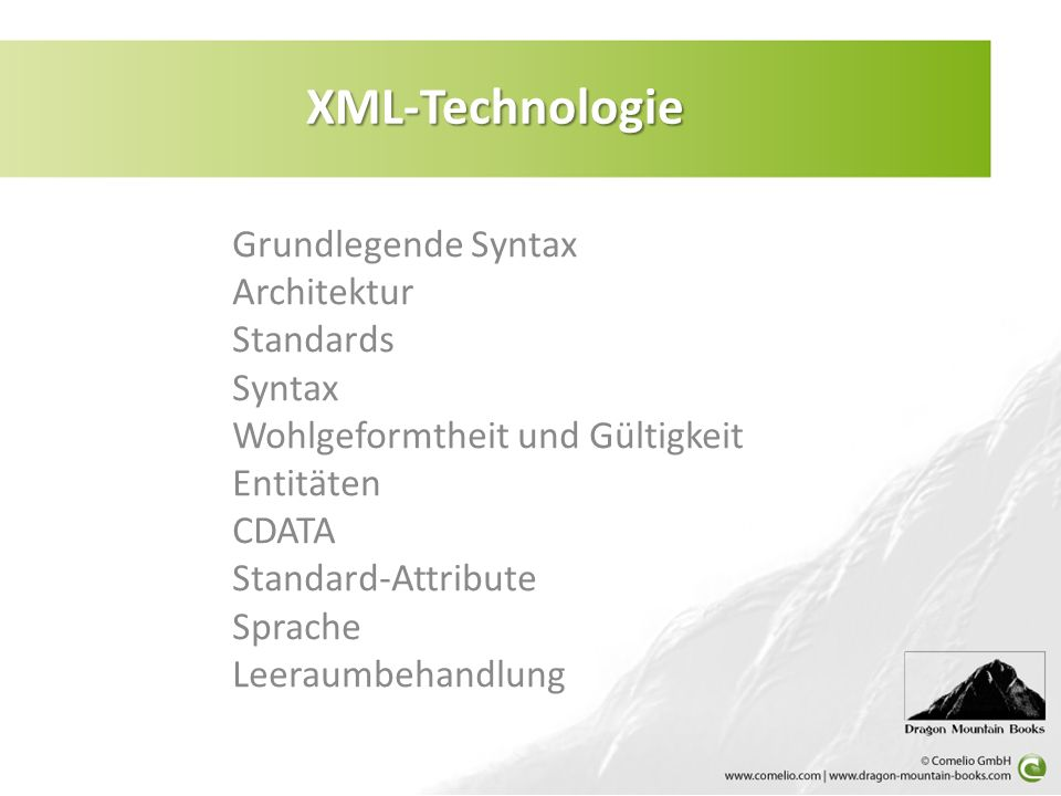 XML-Technologie Grundlegende Syntax Architektur Standards Syntax