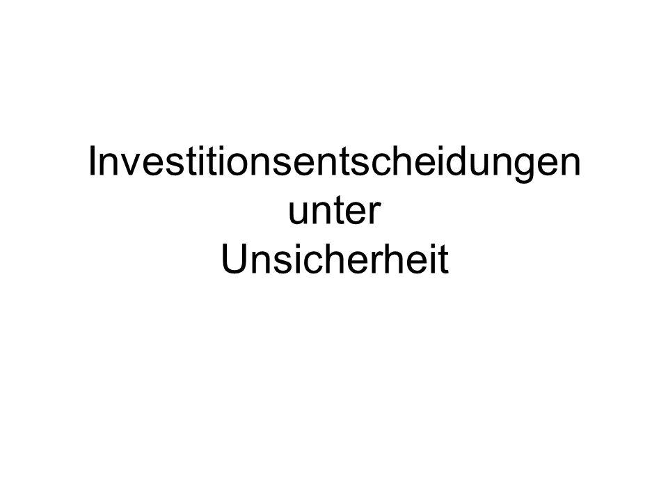 Investitionsentscheidungen unter Unsicherheit