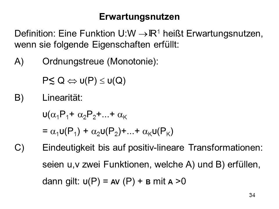 A) Ordnungstreue (Monotonie): P< Q  U(P)  U(Q) B) Linearität: