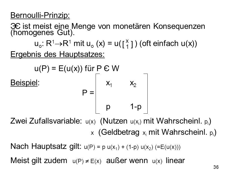 Є ist meist eine Menge von monetären Konsequenzen (homogenes Gut).