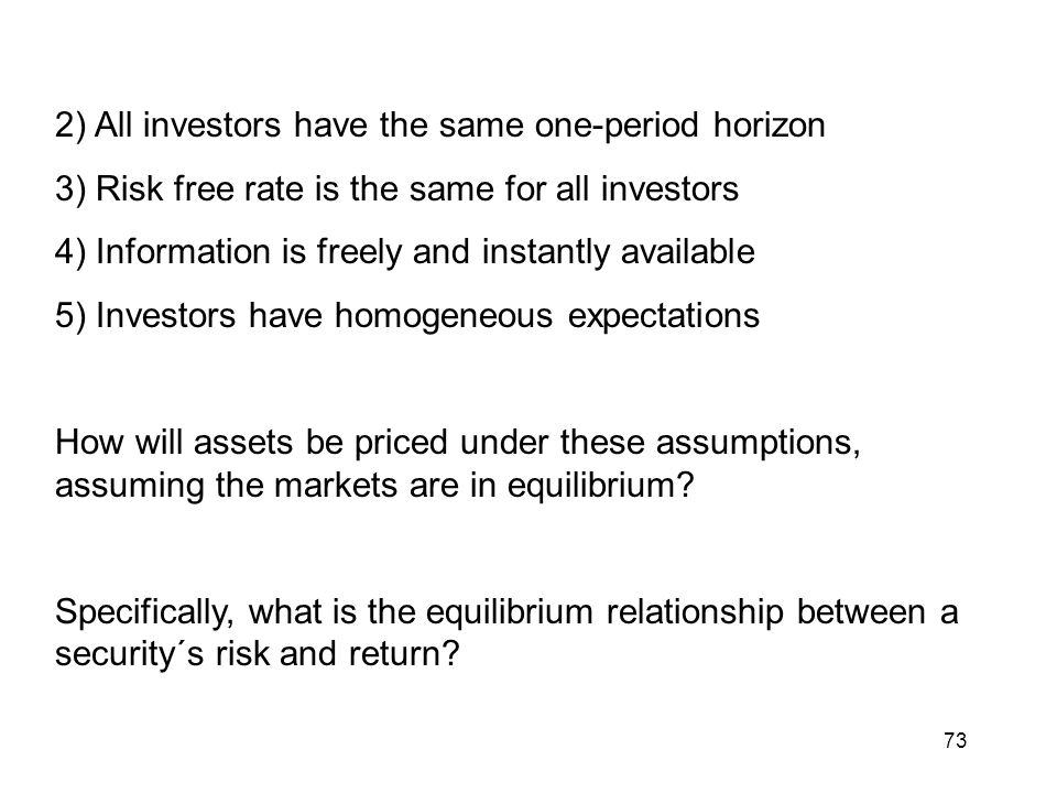 2) All investors have the same one-period horizon