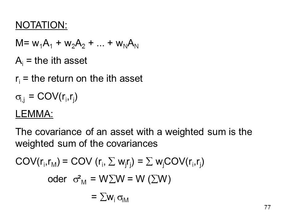 NOTATION: M= w1A1 + w2A wNAN. Ai = the ith asset. ri = the return on the ith asset. i,j = COV(ri,rj)