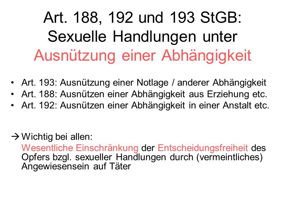 Art. 188, 192 und 193 StGB: Sexuelle Handlungen unter Ausnützung einer Abhängigkeit