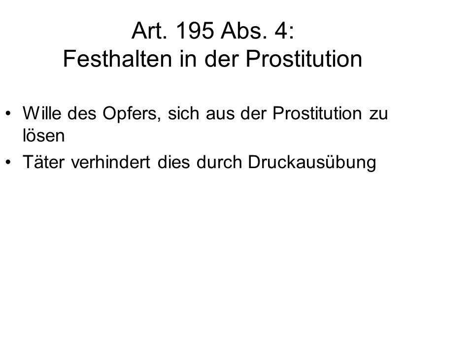 Art. 195 Abs. 4: Festhalten in der Prostitution