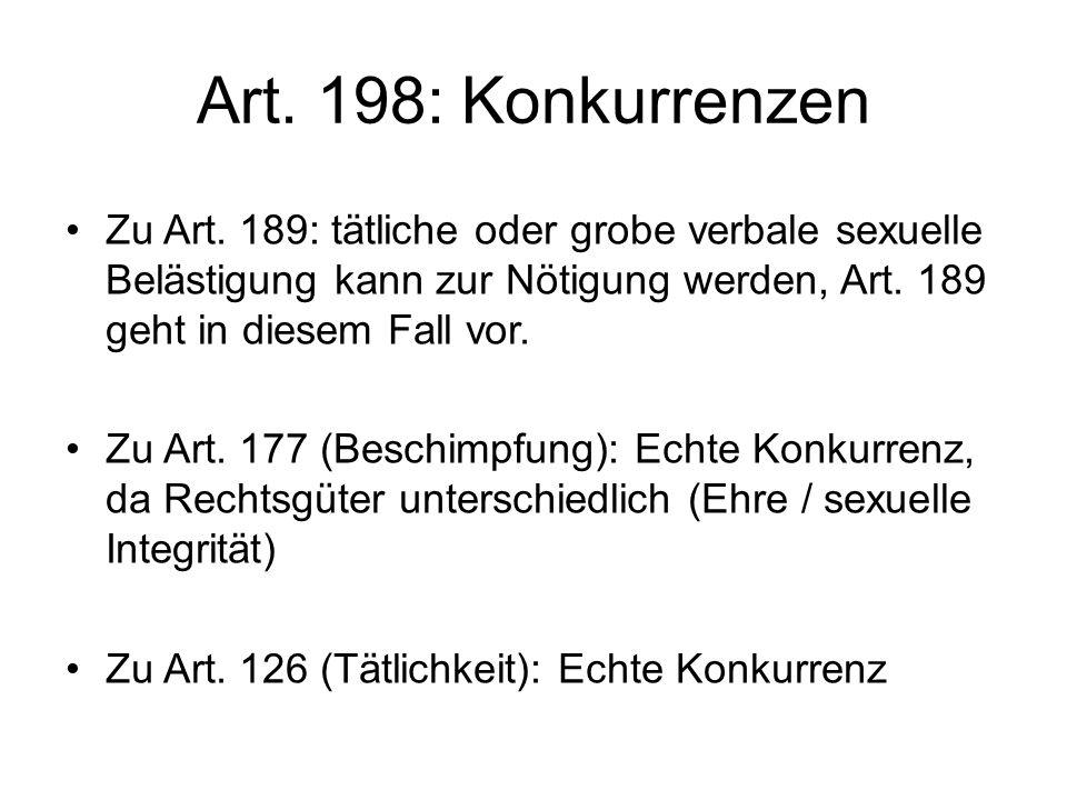 Art. 198: Konkurrenzen Zu Art. 189: tätliche oder grobe verbale sexuelle Belästigung kann zur Nötigung werden, Art. 189 geht in diesem Fall vor.