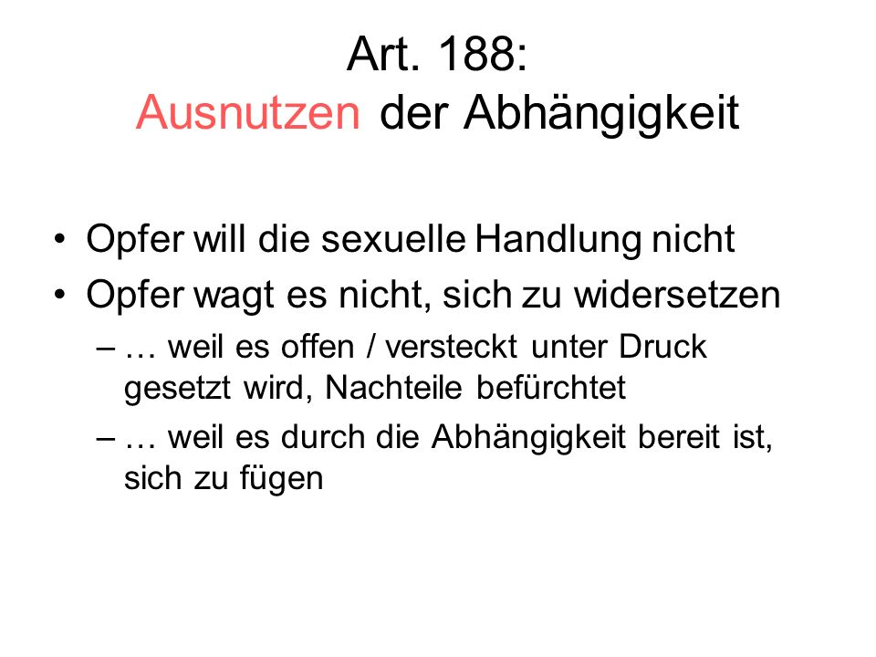 Art. 188: Ausnutzen der Abhängigkeit