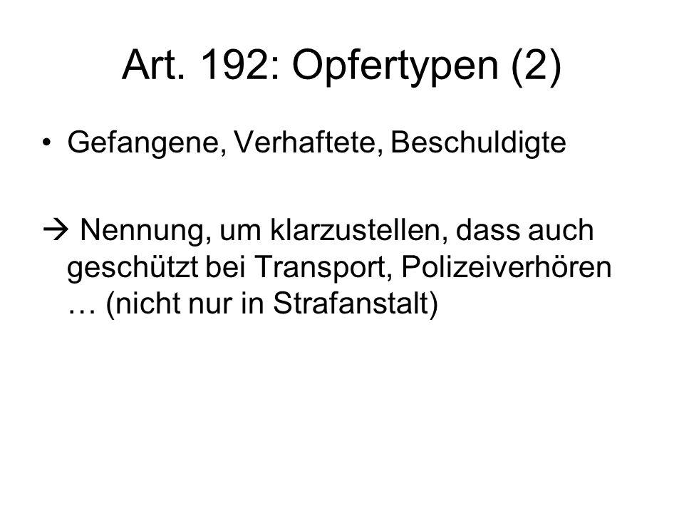 Art. 192: Opfertypen (2) Gefangene, Verhaftete, Beschuldigte