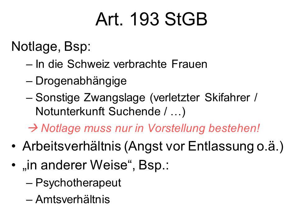 Art. 193 StGB Notlage, Bsp: In die Schweiz verbrachte Frauen. Drogenabhängige.