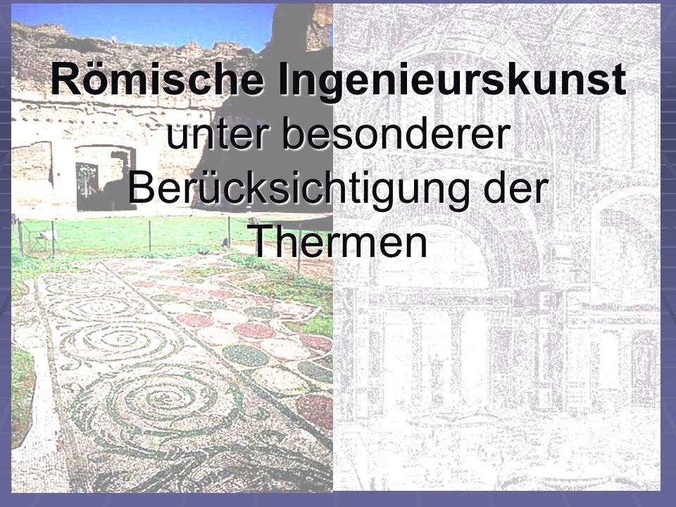 Römische Ingenieurskunst unter besonderer Berücksichtigung der Thermen