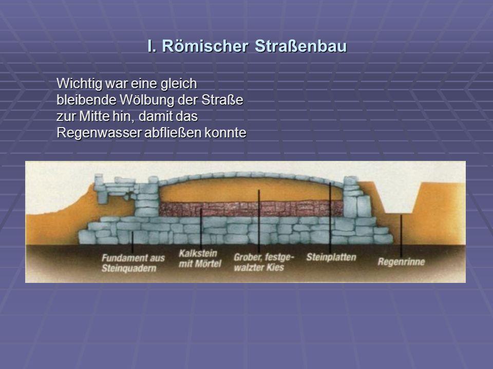 I. Römischer Straßenbau