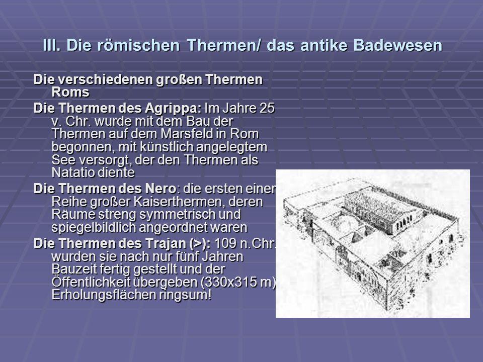 III. Die römischen Thermen/ das antike Badewesen