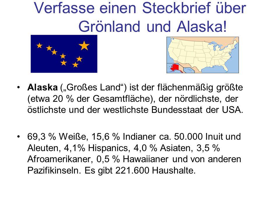 Verfasse einen Steckbrief über Grönland und Alaska!