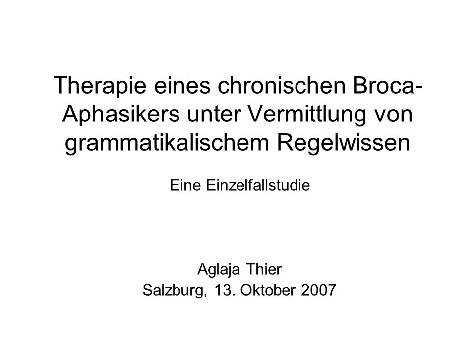 Eine Einzelfallstudie Aglaja Thier Salzburg, 13. Oktober 2007