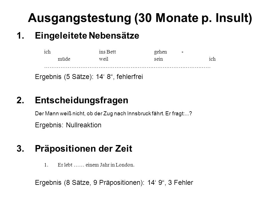 Ausgangstestung (30 Monate p. Insult)