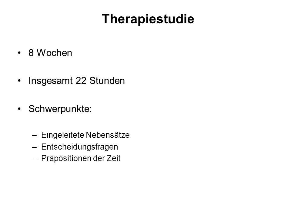 Therapiestudie 8 Wochen Insgesamt 22 Stunden Schwerpunkte: