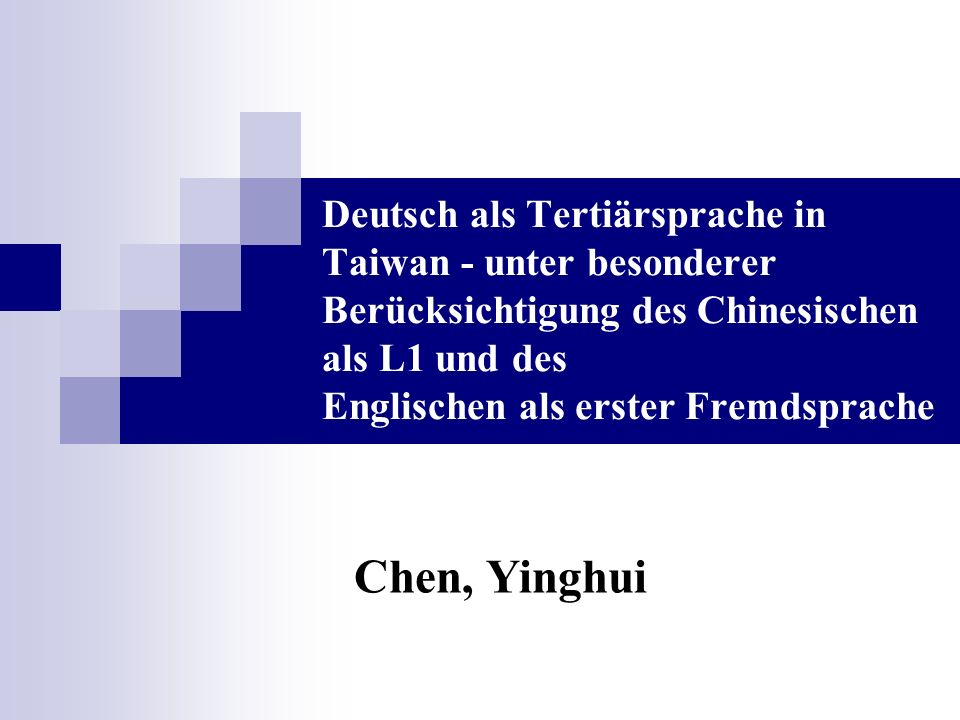 Deutsch als Tertiärsprache in Taiwan - unter besonderer Berücksichtigung des Chinesischen als L1 und des Englischen als erster Fremdsprache