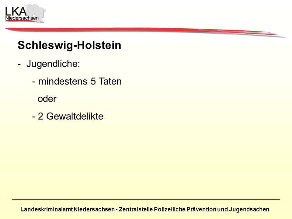Schleswig-Holstein Jugendliche: mindestens 5 Taten oder